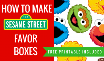 How to make Sesame Street party favour box decorations |  Printables included