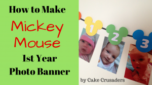 How to make Mickey Mouse first year photo banner