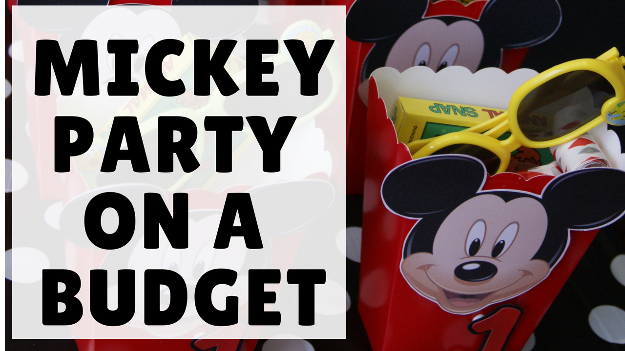 How to plan a Mickey Mouse Birthday party celebration for under $200