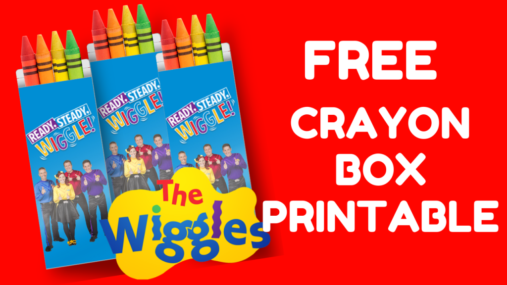 FREE THE WIGGLES CRAYON BOX PRINTABLE