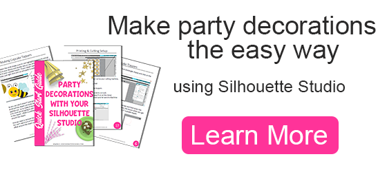 make party decorations the easy way using silhouette studio